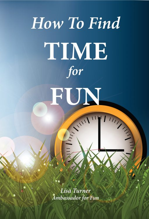How To Find TIME for FUN